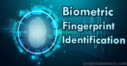 Biometric Fingerprint Identification (Electronics Project