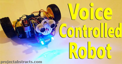Voice Controlled Robot (Robotics Project) | ProjectAbstracts com