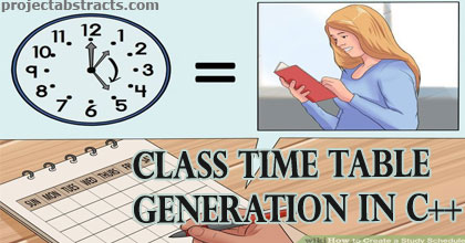 Class Time Table Generation in C++ (Computer Project