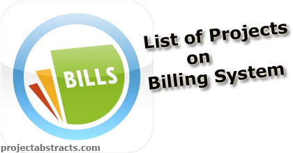 List of Projects on Billing System | ProjectAbstracts com – Projects