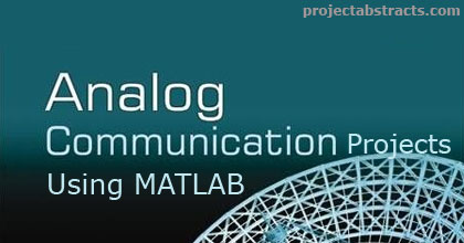 Analog Communication Projects using Matlab | ProjectAbstracts com